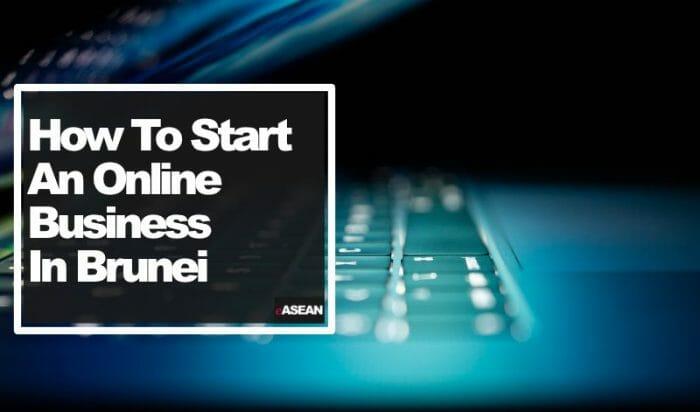 How to start an online Business in Brunei