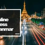 Start an Online Business in Myanmar - Here's A Life-Changing Guide!