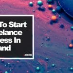 How to Start A Freelance Business in Thailand - An Entrepreneur's Way!