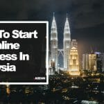 How to Start an Online Business in Malaysia 2021